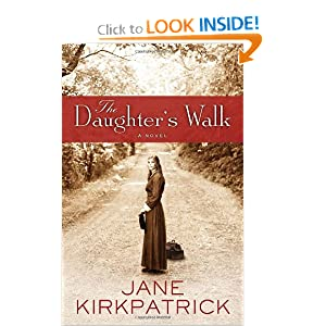 The Daughter's Walk: A Novel Jane Kirkpatrick