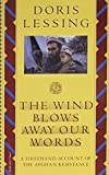 Doris May Lessing The Wind Blows Away Our Words and Other Documents Relating to the Afghan Resistance
