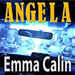 Angela: Love in a Hopeless Place Collection, Book 4 | Emma Calin