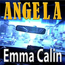 Angela: Love in a Hopeless Place Collection, Book 4 (       UNABRIDGED) by Emma Calin Narrated by Oscar Sparrow