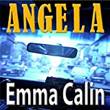 Angela: Love in a Hopeless Place Collection, Book 4 ~ Emma Calin