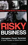 Risky Business: Corruption, Fraud, Terrorism & Other Threats to Global Business (0749440317) by Stuart Poole-Robb