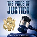The Price of Justice Audiobook by Vincent S Green Narrated by Joe Formichella