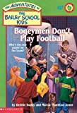 img - for Bogeymen Don't Play Football (Turtleback School & Library Binding Edition) (Adventures of the Bailey School Kids (Pb)) book / textbook / text book