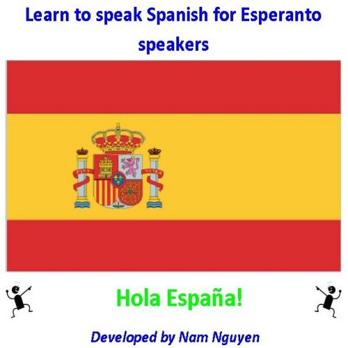 Nam Nguyen - Learn to Speak Spanish for Esperanto Speakers