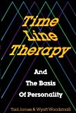 Tad James & Wyatt Woodsmall Time Line Therapy and The Basis of Personality