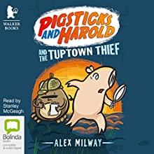 Pigsticks and Harold and the Tuptown Thief (       UNABRIDGED) by Alex Milway Narrated by Stanley McGeagh