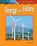 img - for Energy for the Future (Earth in Danger) book / textbook / text book