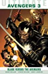 Ultimate Comics Avengers: Blade vs. t...