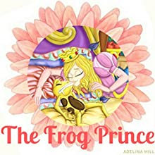 The Frog Prince Audiobook by Adelina Hill Narrated by Tiffany Marz