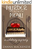 Murder On The Menu: A Romantic Comedy Culinary Cozy Mystery (A Celebrity Mystery)