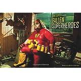 Fallen Superheroes ~ Scott Allen Perry