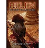 [ HELEN, THE FIRST TROJAN HORSE ] By Lally, Michael ( Author) 2013 [ Paperback ]