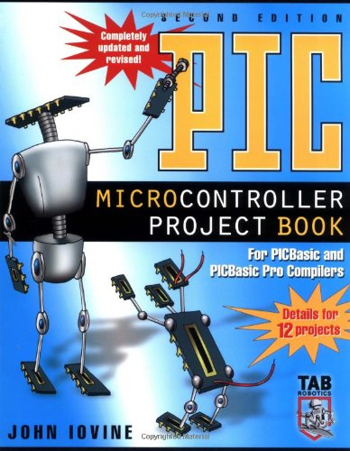 PIC Microcontroller Project Book : For PIC Basic and PIC...