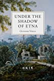 img - for Under the Shadow of Etna: Sicilian Stories from the Italian of Giovanni Verga book / textbook / text book