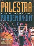 Palestra Pandemonium: A History Of The Big 5 (1566399912) by Lyons, Robert