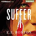 Suffer (       UNABRIDGED) by E. E. Borton Narrated by Emily Sutton-Smith