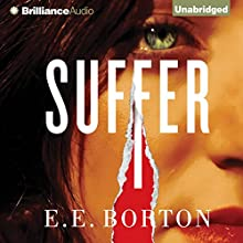 Suffer (       UNABRIDGED) by E. E. Borton Narrated by Emily Sutton-Smith