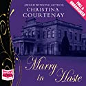 Marry in Haste Hörbuch von Christina Courtenay Gesprochen von: Jilly Bond