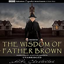 The Wisdom of Father Brown Audiobook by G.K. Chesterton Narrated by Alastair Camerson