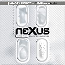Nexus: Nexus, Book 1 (       UNABRIDGED) by Ramez Naam Narrated by Luke Daniels