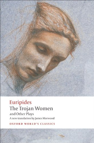 Euripides, James Morwood  Edith Hall - The Trojan Women and Other Plays