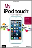 img - for My iPod touch (covers iPod touch 4th and 5th generation running iOS 6) (4th Edition) book / textbook / text book