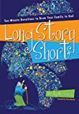 Long Story Short: Ten-Minute Devotions to Draw Your Family to God (English Edition)