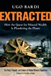 Extracted: How the Quest for Mineral...