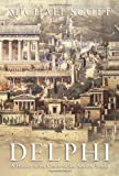 img - for Delphi: A History of the Center of the Ancient World book / textbook / text book