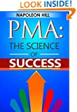 Positive Mental Attitude: The Science of Success by Napoleon Hill