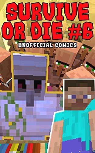 Comic Books: Survive Or Die 6 (Unofficial Comics) (Comic Books, Kid Comics, Teen Comics, Manga, Free Stories, Kids Comic Books, Teen Comic Books, Comic Novels, Adventure Comics For All Ages Kids)