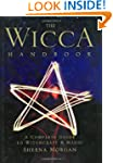 The Wicca Handbook: A Complete Guide...