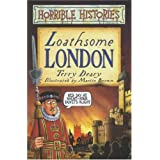 Loathsome London (Horrible Histories)by Terry Deary