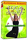 Yoga for Golfers: More Power and Distance