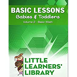Basic Lessons For Babies & Toddlers Volume 2: Basic Math