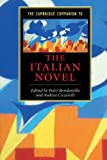 The Cambridge Companion to the Italian Novel (Cambridge Companions to Literature)