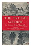 img - for The British Soldier: His Daily Life From Tudor to Modern Times book / textbook / text book