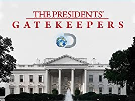The Presidents' Gatekeepers Season 1 [HD]