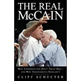 The Real McCain: Why Conservatives Don't Trust Him and Why Independents Shouldn't ~ Marcia Mitchell