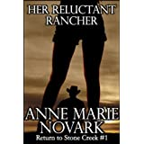 Her Reluctant Rancher (Return to Stone Creek) ~ Anne Marie Novark