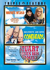 Wayne's World / Coneheads / Stuart Saves His Family (Triple Feature)