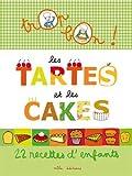 Les tartes et les cakes : 22 recettes d'enfants