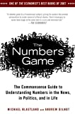 Image of The Numbers Game: The Commonsense Guide to Understanding Numbers in the News,in Politics, and in Life