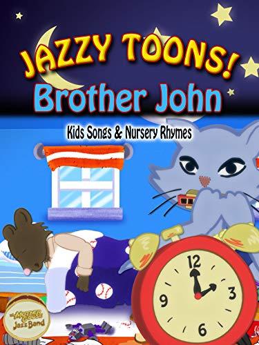 Jazzy Toons! - Brother John - Kids Songs & Nursery Rhymes