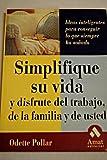 img - for Simplifique su vida y disfrute del trabajo, de la familia y de usted book / textbook / text book