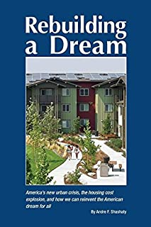 Book Cover: Rebuilding a Dream: America's new urban crisis, the housing cost explosion, and how we can reinvent the American dream for all