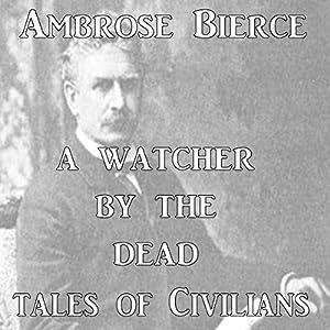 A Watcher by the Dead | [Ambrose Bierce]