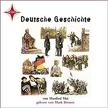 Deutsche Geschichte Hörbuch von Manfred Mai Gesprochen von: Mark Bremer