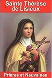 echange, troc Emilie Bonvin - Sainte Thérèse de Lisieux : Prières et neuvaines